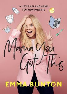 Mama You Got This by Emma Bunton - Signed Edition