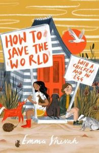 How to Save the World with a Chicken and an Egg by Emma Shevah