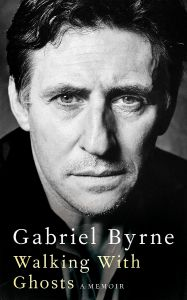 Walking With Ghosts by Gabriel Byrne - Signed Edition