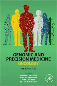 Genomic and Precision Medicine: Oncology by Geoffrey S. Ginsburg (Duke Center for Applied Genomics and Precision Medicine, Duke University School of Medicine, Durham, NC, USA) (Hardback)