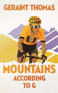 Mountains According to G by Geraint Thomas - Signed Edition