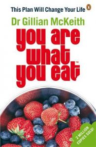 You Are What You Eat: This Plan Will Change Your Life by Gillian McKeith
