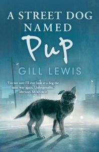 A Street Dog Named Pup by Gill Lewis (Hardback)