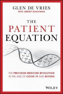 The Patient Equation: The Precision Medicine Revolution in the Age of COVID-19 and Beyond by Glen de Vries (Hardback)