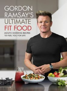 Ultimate Fit Food by Gordon Ramsay - Signed Edition
