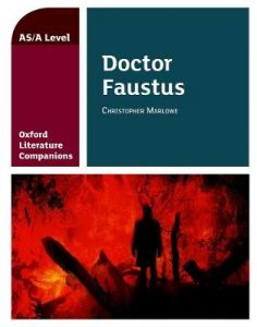Oxford Literature Companions: Dr Faustus: With all you need to know for your 2021 assessments by Graham Elsdon