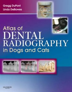 Atlas of Dental Radiography in Dogs and Cats by Gregg A. DuPont (Shoreline Veterinary Dental Clinic, Seattle, WA) (Hardback)