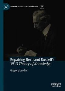 Repairing Bertrand Russell's 1913 Theory of Knowledge by Gregory Landini (Hardback)