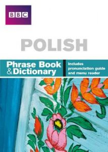 BBC Polish Phrasebook and dictionary by Hania Forss