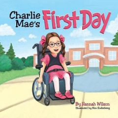 Charlie Mae's First Day by Hannah Wilson