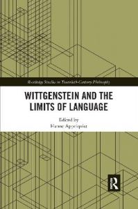 Wittgenstein and the Limits of Language by Hanne Appelqvist
