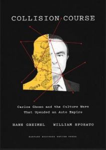 Collision Course: Carlos Ghosn and the Culture Wars That Upended an Auto Empire by Hans Greimel (Hardback)