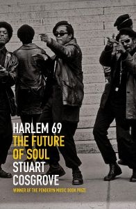 Harlem 69: The Future of Soul by Stuart Cosgrove - Signed Edition