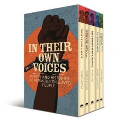 In Their Own Voices: First-hand Histories of Formerly Enslaved People by Harriet Jacobs