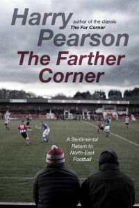 The Farther Corner by Harry Pearson - Signed Edition
