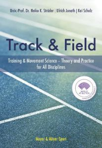 The Track & Field: Training and Movement Science. Theory and Practice for All Disciplines by Heiko Struder (Hardback)