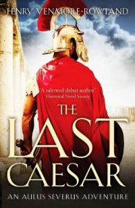 The Last Caesar by Henry Venmore-Rowland