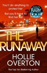 The Runaway: From the author of Richard & Judy bestseller Baby Doll by Hollie Overton