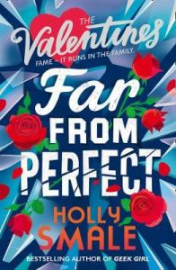 Far From Perfect (The Valentines, Book 2) by Holly Smale
