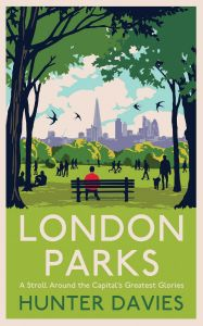 London Parks by Hunter Davies - Signed Edition