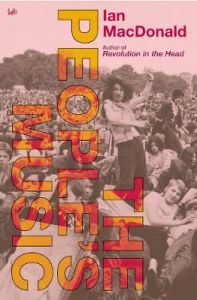 The People's Music: Selected Journalism by Ian MacDonald