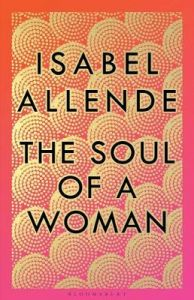 The Soul of a Woman by Isabel Allende (Hardback)