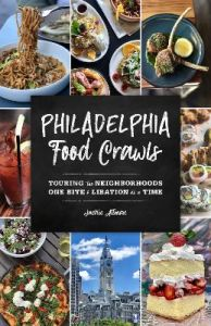 Philadelphia Food Crawls: Touring the Neighborhoods One Bite and Libation at a Time by Jacklin Altman