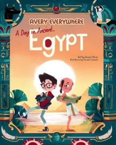 Avery Everywhere - A Day in Ancient Egpyt by Jacopo Olivieri (Hardback)