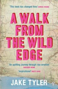 A Walk from the Wild Edge: A journey of self-discovery and human connection by Jake Tyler