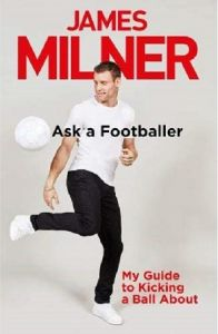 Ask A Footballer by James Milner - Signed Edition