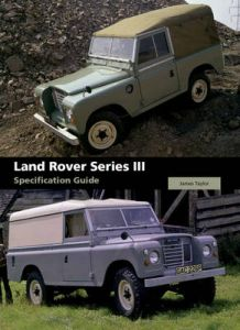 Land Rover Series III Specification Guide by James Taylor (Hardback)
