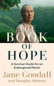 The Book of Hope: A Survival Guide for an Endangered Planet by Jane Goodall (Hardback)