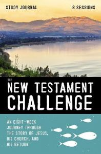 The New Testament Challenge Study Journal: An Eight-Week Journey Through the Story of Jesus, His Church, and His Return by Jeff Manion
