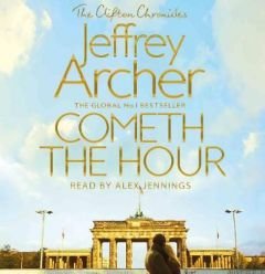 Cometh the Hour by Jeffrey Archer (Audiobook)