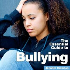 Bullying: The Essential Guide by Jennifer Thomson
