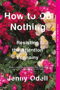 How to Do Nothing by Jenny Odell - Signed Edition