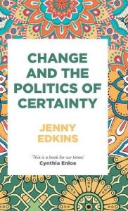 Change and the Politics of Certainty by Jenny Edkins (Hardback)