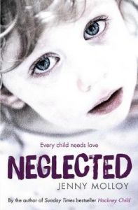 Neglected: Every child needs love by Jenny Molloy
