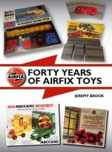 Forty Years of Airfix Toys by Jeremy Brook (Hardback)