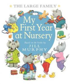 The Large Family: My First Year at Nursery by Jill Murphy (Hardback)