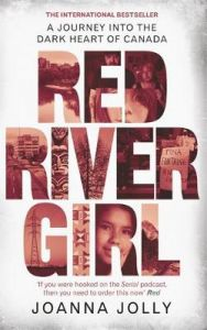Red River Girl: A Journey into the Dark Heart of Canada - The International Bestseller by Joanna Jolly