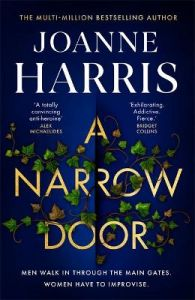 A Narrow Door: The electric psychological thriller from the Sunday Times bestseller by Joanne Harris (Hardback)