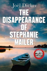 The Disappearance of Stephanie Mailer by Joël Dicker - Signed Edition
