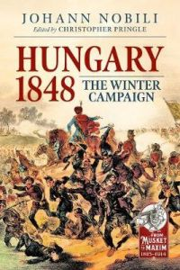 Hungary 1848: The Winter Campaign by Johann Nobili