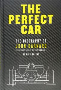 The Perfect Car: The Biography of John Barnard - Signed Edition