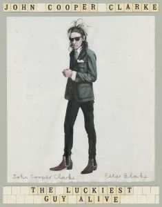The Luckiest Guy Alive by John Cooper Clarke - Signed Paperback Edition