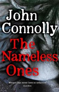 The Nameless Ones: A Charlie Parker Thriller.  A Charlie Parker Thriller:  19 by John Connolly (Hardback)