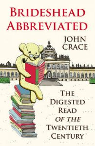 Brideshead Abbreviated: The Digested Read of the Twentieth Century by John Crace