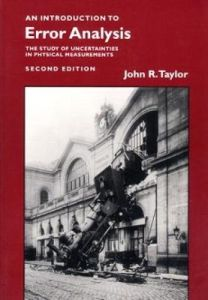 Introduction to Error Analysis, second edition: The study of uncertainties in physical measurements by John R. Taylor
