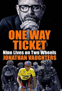 One Way Ticket by Jonathan Vaughters	 - Signed Edition